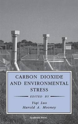 Carbon Dioxide and Environmental Stress - Physiological Ecology (Hardback)
