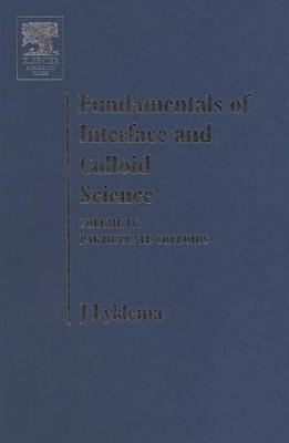 Fundamentals of Interface and Colloid Science: Fundamentals of Interface and Colloid Science Particulate Colloids: v. 4 Volume IV (Hardback)