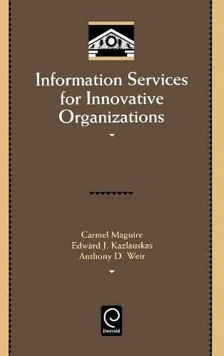 Information Services for Innovative Organizations - Library and Information Science 94 (Hardback)