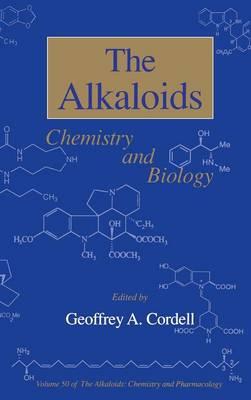 Chemistry and Biology: Volume 50 - The Alkaloids (Hardback)