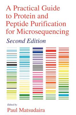 A Practical Guide to Protein and Peptide Purification for Microsequencing (Paperback)