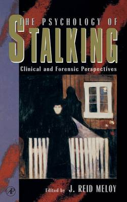 The Psychology of Stalking: Clinical and Forensic Perspectives (Hardback)