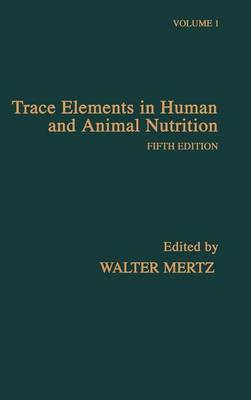 Trace Elements in Human and Animal Nutrition - Trace Elements in Human and Animal Nutrition, Two-Volume Set (Hardback)