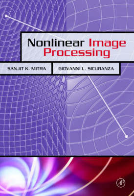 Nonlinear Image Processing - Communications, Networking & Multimedia (Hardback)