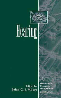 Hearing - Handbook of Perception and Cognition (Hardback)
