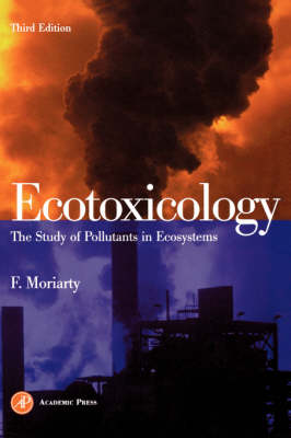 Ecotoxicology: The Study of Pollutants in Ecosystems (Paperback)