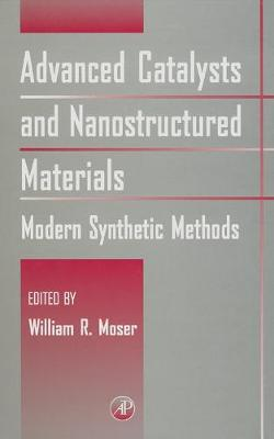 Advanced Catalysts and Nanostructured Materials: Modern Synthetic Methods (Hardback)