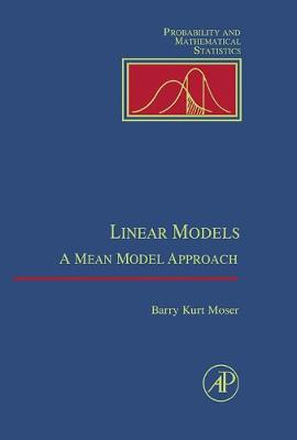 Linear Models: A Mean Model Approach - Probability and Mathematical Statistics (Hardback)