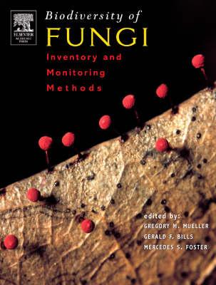 Biodiversity of Fungi: Inventory and Monitoring Methods (Hardback)