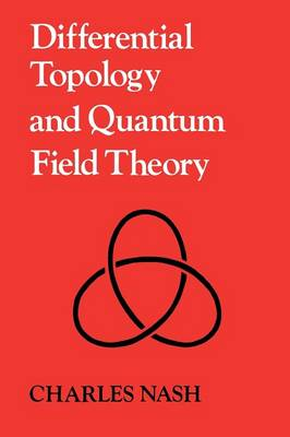 Differential Topology and Quantum Field Theory (Paperback)
