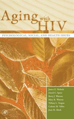 Aging with HIV: Psychological, Social, and Health Issues (Hardback)