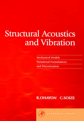 Structural Acoustics and Vibration: Mechanical Models, Variational Formulations and Discretization (Hardback)