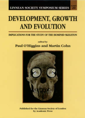 Development, Growth and Evolution: Volume 20: Implications for the Study of the Hominid Skeleton - Linnean Society Symposium (Hardback)