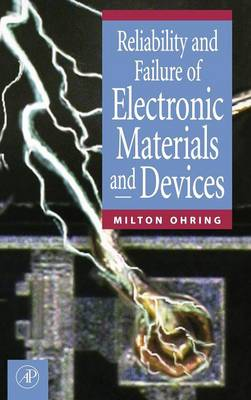 Reliability and Failure of Electronic Materials and Devices (Hardback)