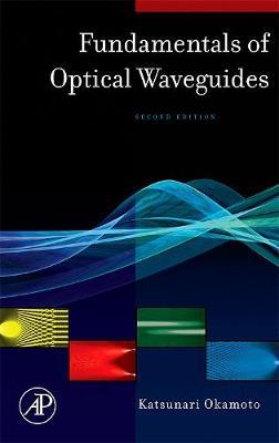 Fundamentals of Optical Waveguides (Hardback)
