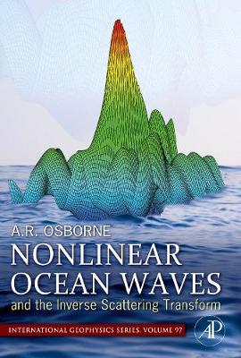 Nonlinear Ocean Waves and the Inverse Scattering Transform: Volume 97 - International Geophysics (Hardback)