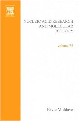 Progress in Nucleic Acid Research and Molecular Biology: Volume 75 - Progress in Nucleic Acid Research and Molecular Biology (Hardback)