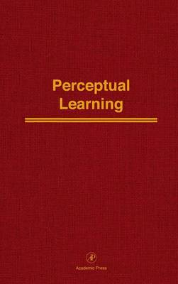 Perceptual Learning: Advances in Research and Theory (Hardback)