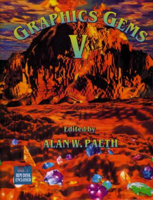 Graphics Gems V (IBM Version) - The Morgan Kaufmann Series in Computer Graphics (Hardback)