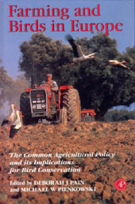 Farming and Birds in Europe: Common Agricultural Policy and Its Implications for Bird Conservation (Hardback)
