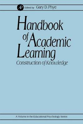 Handbook of Academic Learning: Construction of Knowledge - Educational Psychology (Paperback)