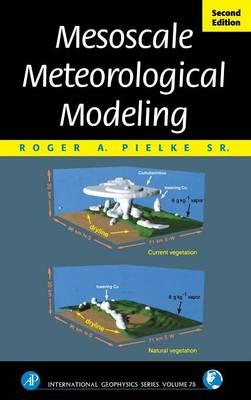 Mesoscale Meteorological Modeling - International Geophysics 98 (Hardback)