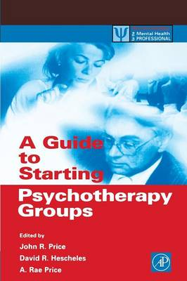 A Guide to Starting Psychotherapy Groups - Practical Resources for the Mental Health Professional (Paperback)