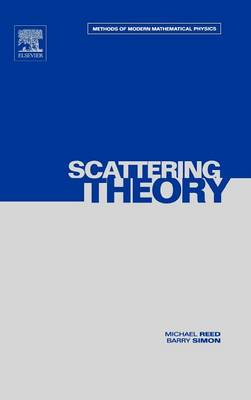 III: Scattering Theory: Volume 3 - Methods of Modern Mathematical Physics (Hardback)