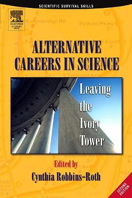 Alternative Careers in Science: Leaving the Ivory Tower (Paperback)