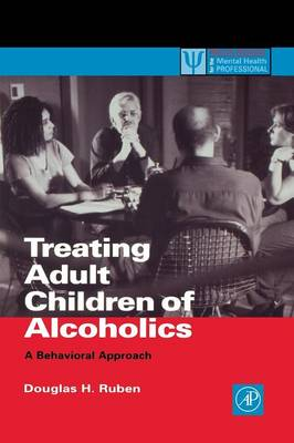Treating Adult Children of Alcoholics: A Behavioral Approach - Practical Resources for the Mental Health Professional (Paperback)