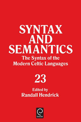 The Syntax of the Modern Celtic Languages - Syntax and Semantics v. 23 (Paperback)