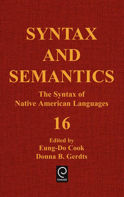 The Syntax of Native American Languages - Syntax and Semantics 16 (Hardback)