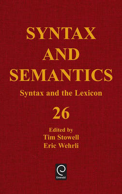 Syntax and the Lexicon - Syntax and Semantics 26 (Hardback)