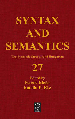 The Syntactic Structure of Hungarian - Syntax and Semantics 27 (Hardback)