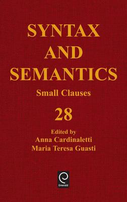 Small Clauses - Syntax and Semantics 28 (Hardback)