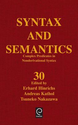 Complex Predicates in Nonderivational Syntax - Syntax and Semantics 30 (Hardback)