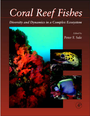 Coral Reef Fishes: Dynamics and Diversity in a Complex Ecosystem (Hardback)