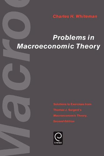 """Problems in Macroeconomic Theory: Solutions to Exercise from Thomas J. Sargent's """"Macroeconomic Theory"""" - Economic Theory, Econometrics, and Mathematical Economics (Paperback)"""