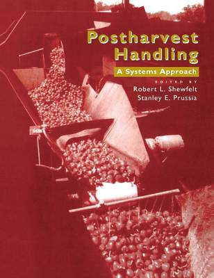 Postharvest Handling: A Systems Approach - Food Science and Technology (Hardback)