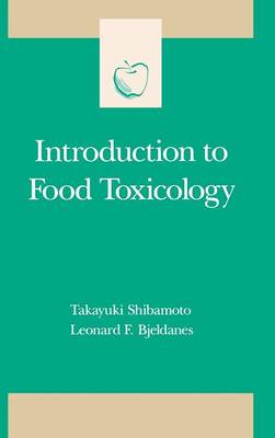 Introduction to Food Toxicology - Food Science and Technology (Hardback)
