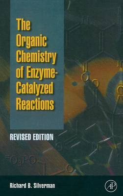 Organic Chemistry of Enzyme-Catalyzed Reactions, Revised Edition (Hardback)