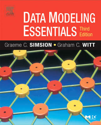 Data Modeling Essentials - The Morgan Kaufmann Series in Data Management Systems (Paperback)