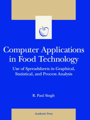Computer Applications in Food Technology: Use of Spreadsheets in Graphical, Statistical and Process Analysis - Food Science & Technology International S. (Paperback)