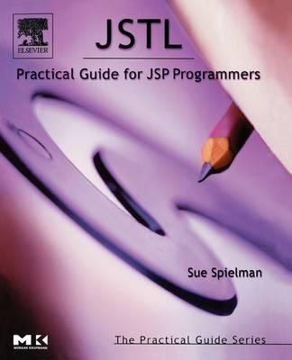 JSTL: Practical Guide for JSP Programmers - The Practical Guides (Paperback)