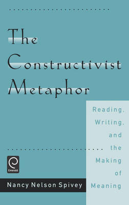 The Constructivist Metaphor: Reading, Writing and the Making of Meaning (Hardback)