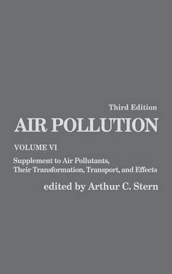 Air Pollution: Volume 6: Supplement to Air Pollutants, Their Transformations, Transport, and Effects - Environmental Sciences (Hardback)
