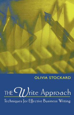 The Write Approach: Techniques for Effective Business Writing (Paperback)