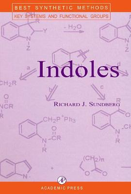 Indoles - Best Synthetic Methods (Hardback)
