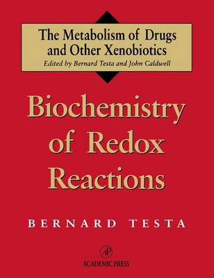 Biochemistry of Redox Reactions - Metabolism of Drugs and Other Xenobiotics (Hardback)