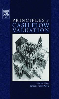 Principles of Cash Flow Valuation: An Integrated Market-Based Approach (Hardback)
